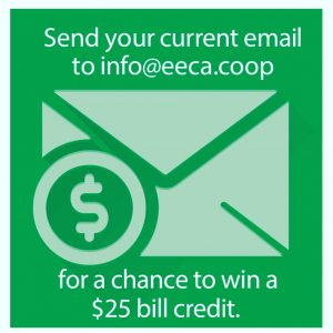 Enter to win a $25.00 bill credit by sending email to info@eeca.coop